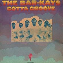 Gotta Groove - Vinile LP di Bar-Kays