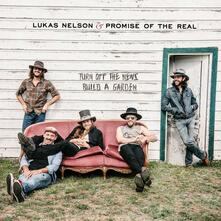 Turn Off the News (Build a Garden) - CD Audio di Lukas Nelson