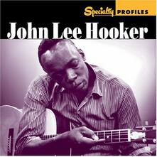 Specialty Profiles - CD Audio di John Lee Hooker