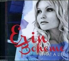 What a Life - CD Audio di Erin Boheme