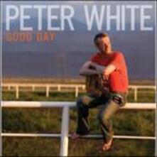 Good Day - CD Audio di Peter White