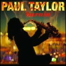 Burnin - CD Audio di Paul Taylor