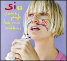 Some People Have Real Problems - CD Audio di Sia