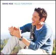 Hello Tomorrow - CD Audio di Dave Koz