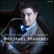 Arie per sopranista - CD Audio di Wolfgang Amadeus Mozart,Boston Baroque,Martin Pearlman,Michael Maniaci