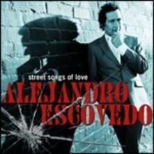 Street Songs of Love - CD Audio di Alejandro Escovedo