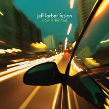 Now Is the Time - CD Audio di Jeff Lorber