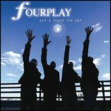 Let's Touch the Sky - CD Audio di Fourplay