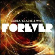 Forever - CD Audio di Stanley Clarke,Chick Corea,Lenny White