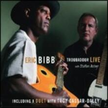 Troubadour Live (feat. Staffan Astner) - CD Audio di Eric Bibb
