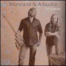 Just a Dream - CD Audio di Aaron Moreland,Dustin Arbuckle