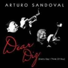 Dear Diz (Every Day I Think of You) - CD Audio di Arturo Sandoval