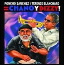 Chano y Dizzy! - CD Audio di Poncho Sanchez,Terence Blanchard