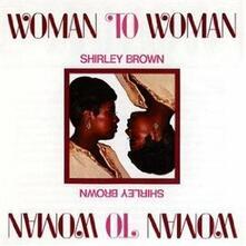 Woman to Woman - CD Audio di Shirley Brown