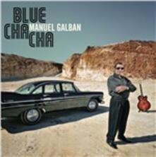 Blu Cha Cha - CD Audio + DVD di Manuel Galban