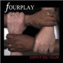 Esprit de Four - CD Audio di Fourplay