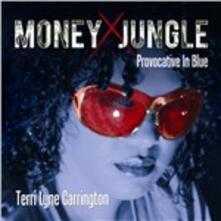 Money Jungle. Provocative in Blue - CD Audio di Terri Lyne Carrington