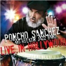 Live in Hollywood - CD Audio di Poncho Sanchez