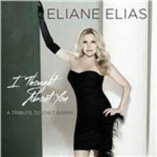 I Thought About You. A Tribute to Chet Baker - CD Audio di Eliane Elias