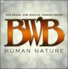 Human Nature - CD Audio di BWB