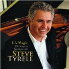 It's Magic. The Songs of Sammy Cahn - CD Audio di Steve Tyrell