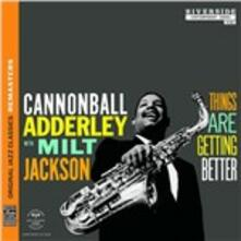 Things Are Getting Better - CD Audio di Julian Cannonball Adderley,Milt Jackson