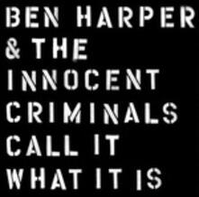 Call it What it is - CD Audio di Ben Harper,Innocent Criminals