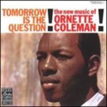 Tomorrow Is the Question! - Vinile LP di Ornette Coleman