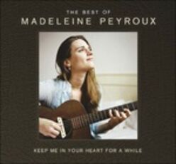CD Keep Me in Your Heart for a While. The Best of Madeleine Peyroux