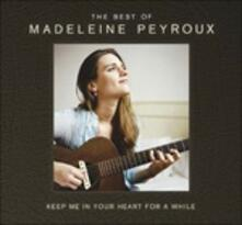 Keep Me in Your Heart for a While. The Best of - CD Audio di Madeleine Peyroux