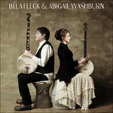 Bela Fleck & Abigail Washburn - CD Audio di Béla Fleck,Abigail Washburn