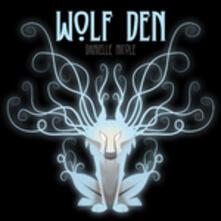 Wolf Den - CD Audio di Danielle Nicole