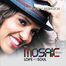 The Mosaic Project. Love and Soul - CD Audio di Terri Lyne Carrington