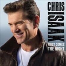 First Comes the Night - CD Audio di Chris Isaak