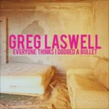 Everyone Thinks I Dodged a Bullet - CD Audio di Greg Laswell
