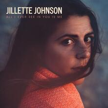 All I Ever See in You Is Me - CD Audio di Jillette Johnson