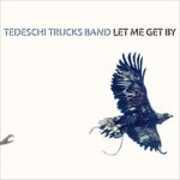 Vinile Let Me Get by Tedeschi Trucks Band