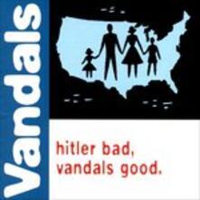 Hitler Bad, (Reissue) - Vinile LP di Vandals