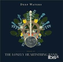 The Lonely Heartstring Band - CD Audio di Deep Waters