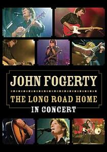 John Fogerty. The Long Road Home. In Concert di Martyn Atkins - DVD