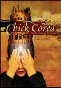 Chick Corea. The Ultimate Adventure. LIve in Barcelona - DVD