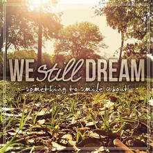 Something to Smile About - CD Audio di We Still Dream