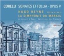 Sonate e Follia op.5 - CD Audio di Arcangelo Corelli,Hugo Reyne