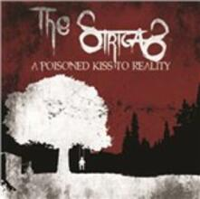A Poisoned Kiss to Reality - CD Audio di Strigas