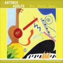 Rio, Choro, Jazz - CD Audio di Antonio Adolfo