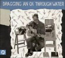 Panic Sentry - CD Audio di Dragging an Ox Through Water