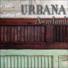 Awayland - CD Audio di Urbana
