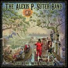 Love the Way You Roll - CD Audio di Alexis P. Suter (Band)