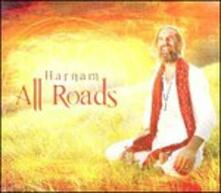 All Roads - CD Audio di Harnam