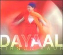 Dayaal - CD Audio di Sirgun Kaur